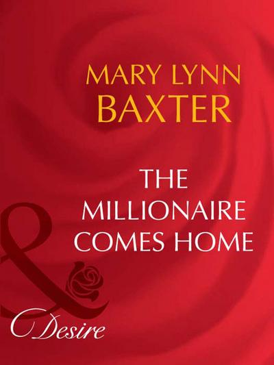 The Millionaire Comes Home (Mills & Boon Desire) (Man of the Month, Book 77)