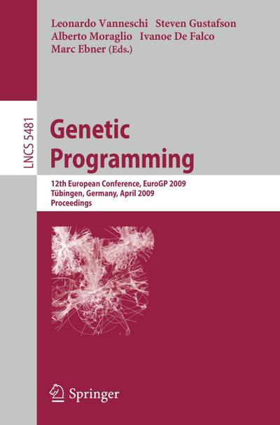(Genetic Programming: 12th European Conference, EuroGP 2009 Tubingen, Germany, April 15-17, 2009 Proceedings) By Vanneschi, Leonardo (Author) Paperback on (05 , 2009)