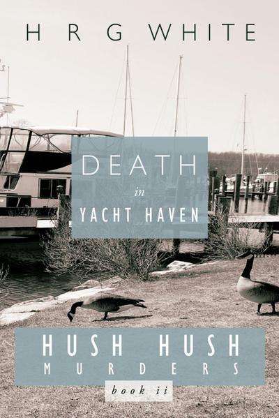 Death in Yacht Haven: Hush Hush Murders, Book II