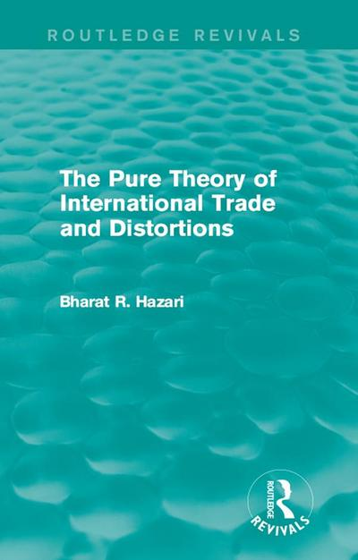 The Pure Theory of International Trade and Distortions (Routledge Revivals)