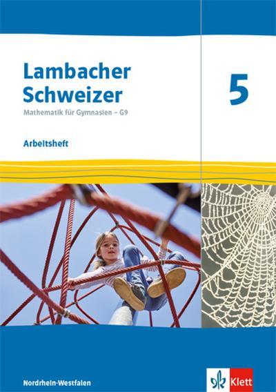 Lambacher Schweizer Mathematik 5 - G9. Ausgabe Nordrhein-Westfalen: Arbeitsheft plus Lösungsheft Klasse 5 (Lambacher Schweizer Mathematik G9. Ausgabe für Nordrhein-Westfalen ab 2019)