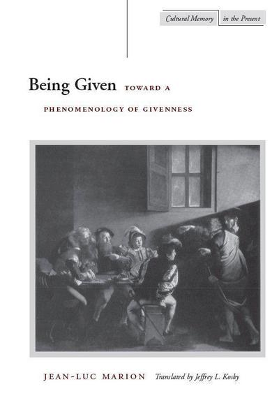 Being Given: Toward a Phenomenology of Givenness