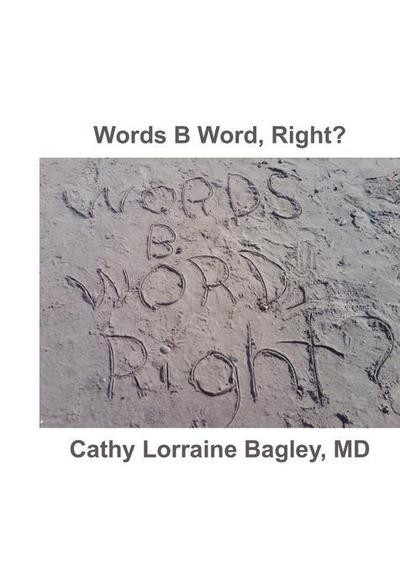 Words B Word, Right?