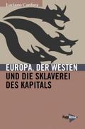 Europa, der Westen und die Sklaverei des Kapitals
