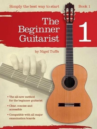 The Beginner Guitarist - Book 1: Classical Guitar Method