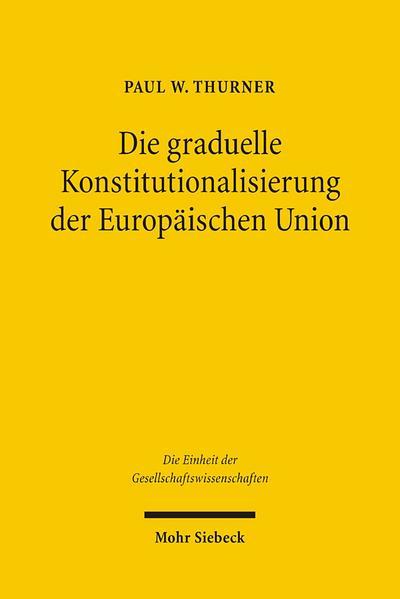 Die graduelle Konstitutionalisierung der Europäischen Union
