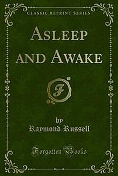 Asleep and Awake