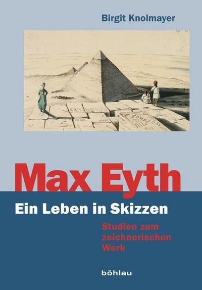 Max Eyth. Ein Leben in Skizzen