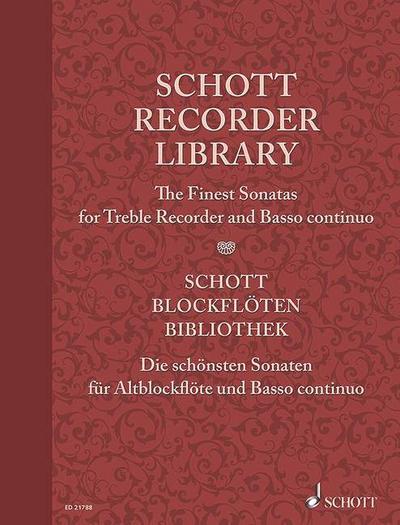 Schott Recorder Library, The Finest Sonatas for Treble Recorder and Basso continuo. Schott Blockflöten-Bibliothek, Die schönsten Sonaten für Altblockflöte und Basso continuo, Partitur und Stimme