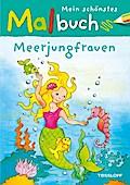 Mein schönstes Malbuch Meerjungfrauen; Malbücher und -blöcke; Deutsch; s/w illustriert