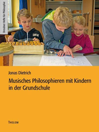 Musisches Philosophieren mit Kindern in der Grundschule