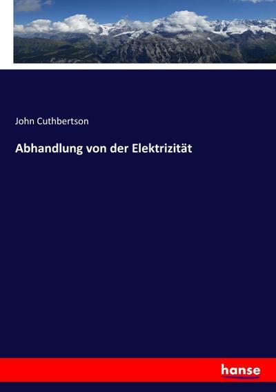 Abhandlung von der Elektrizität