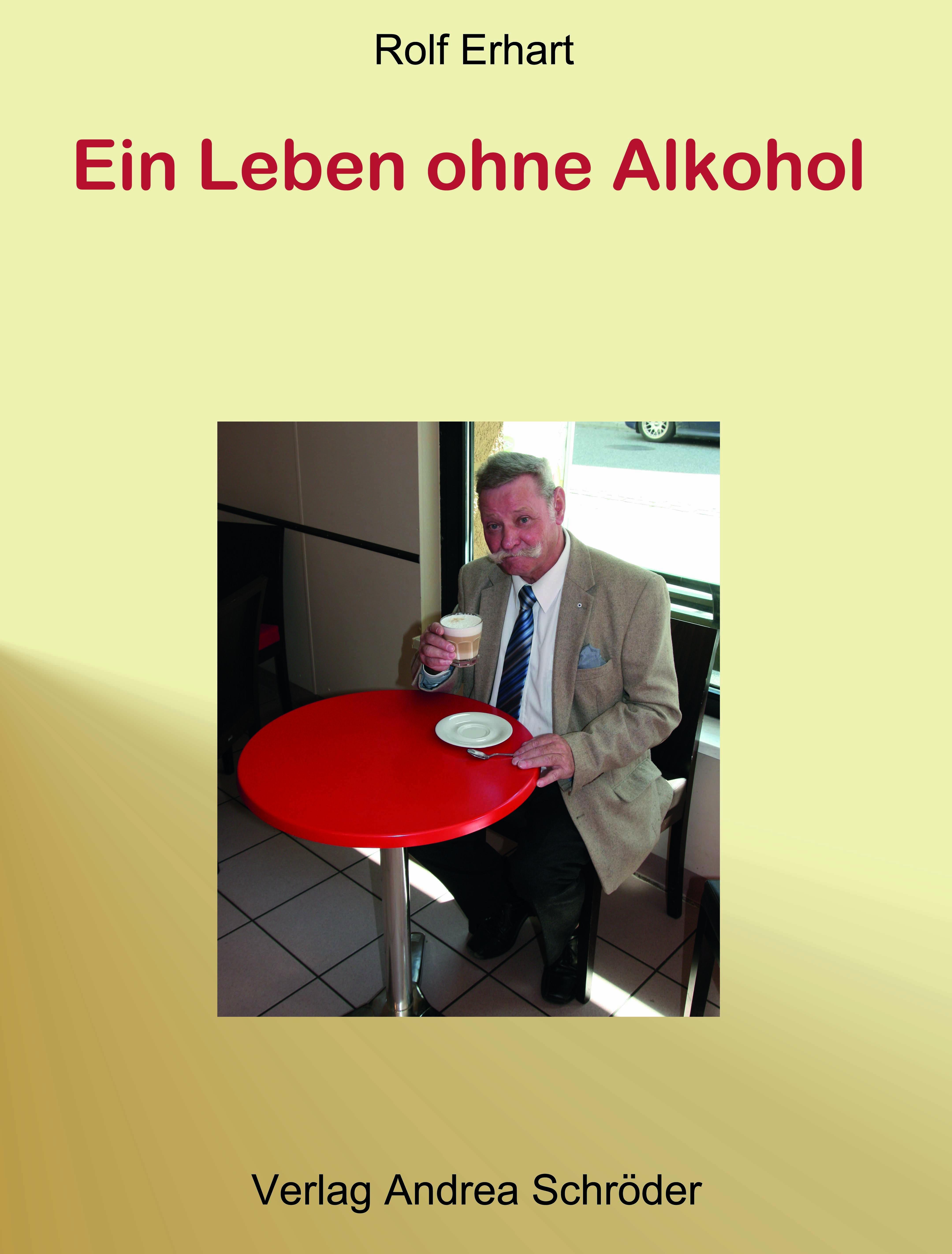Ein Leben ohne Alkohol Rolf Erhart