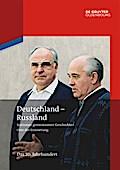 Deutschland - Russland: Das 20.Jahrhundert