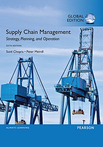 Supply Chain Management: Strategy, Planning, and Operation Sunil Chopra