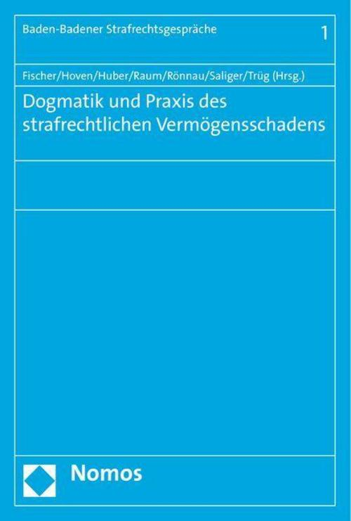 Dogmatik und Praxis des strafrechtlichen Vermögensschadens Thomas Fischer