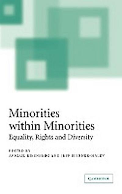 Minorities Within Minorities: Equality, Rights and Diversity