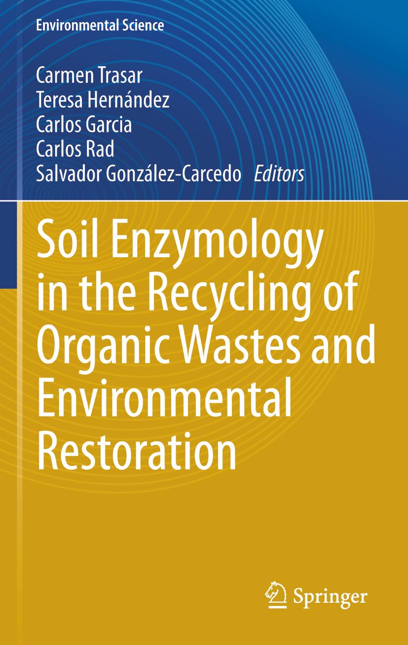 Soil Enzymology in the Recycling of Organic Wastes and Environmental Restor ...