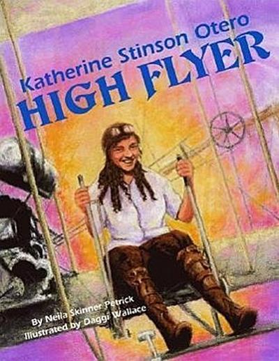 Katherine Stinson Otero: High Flyer