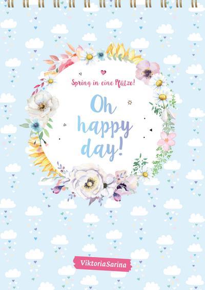 Spring in eine Pfütze! Oh happy day! Wandkalender 2022