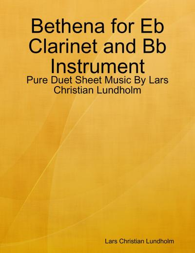 Bethena for Eb Clarinet and Bb Instrument - Pure Duet Sheet Music By Lars Christian Lundholm
