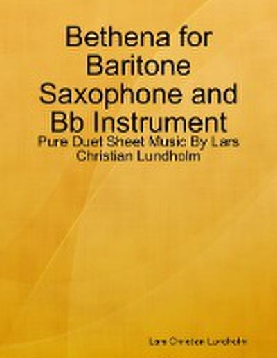 Bethena for Baritone Saxophone and Bb Instrument - Pure Duet Sheet Music By Lars Christian Lundholm
