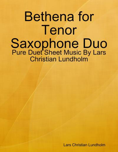 Bethena for Tenor Saxophone Duo - Pure Duet Sheet Music By Lars Christian Lundholm