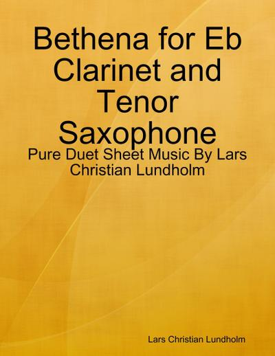 Bethena for Eb Clarinet and Tenor Saxophone - Pure Duet Sheet Music By Lars Christian Lundholm