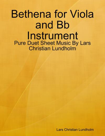 Bethena for Viola and Bb Instrument - Pure Duet Sheet Music By Lars Christian Lundholm