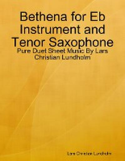 Bethena for Eb Instrument and Tenor Saxophone - Pure Duet Sheet Music By Lars Christian Lundholm