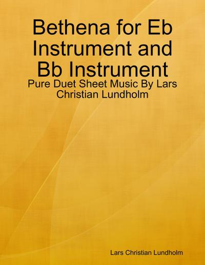 Bethena for Eb Instrument and Bb Instrument - Pure Duet Sheet Music By Lars Christian Lundholm