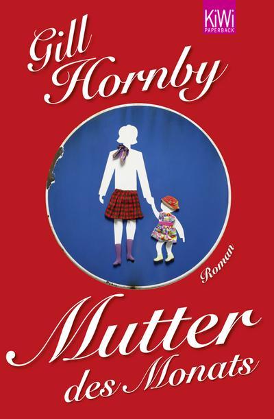 Mutter des Monats: Roman - Kiwi-Taschenbuch - Taschenbuch, Deutsch, Gill Hornby, Roman, Roman