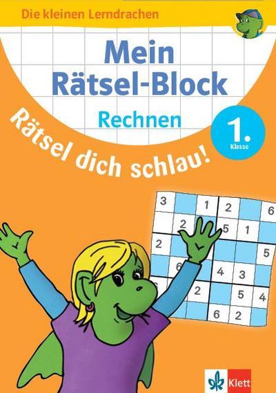 Mein Rätsel-Block Rätsel dich schlau! Rechnen 1.Klasse