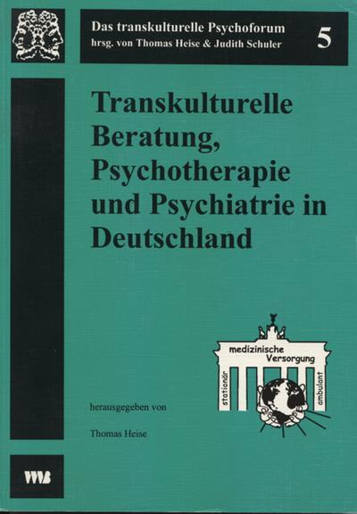 Transkulturelle Beratung, Psychotherapie und Psychiatrie in Deutschland
