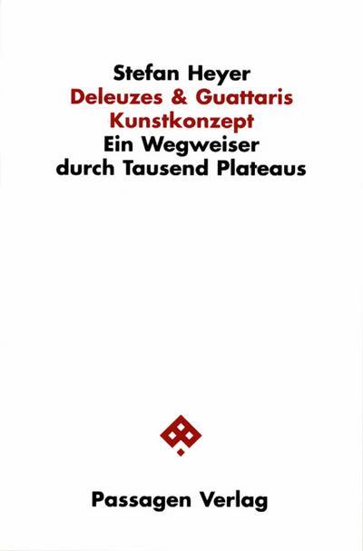 Deleuzes und Guattaris Kunstkonzept