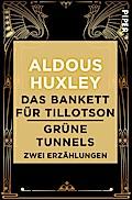 Das Bankett für Tillotson / Grüne Tunnels