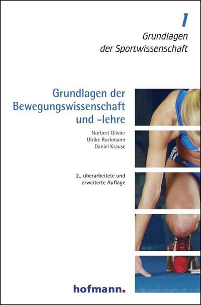 Grundlagen der Bewegungswissenschaft und -lehre (Grundlagen der Sportwissenschaft)