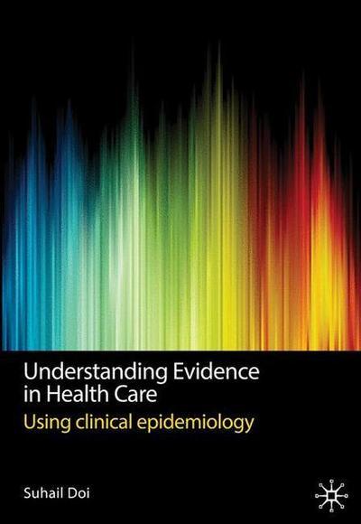 Understanding Evidence in Health Care