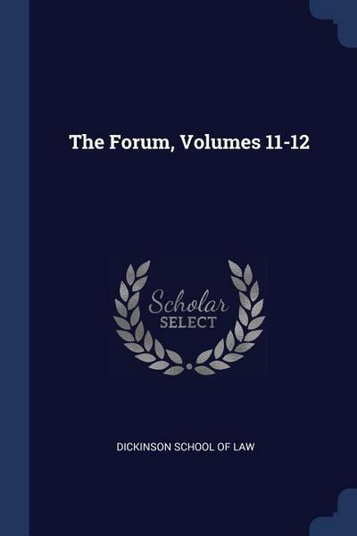 The Forum, Volumes 11-12