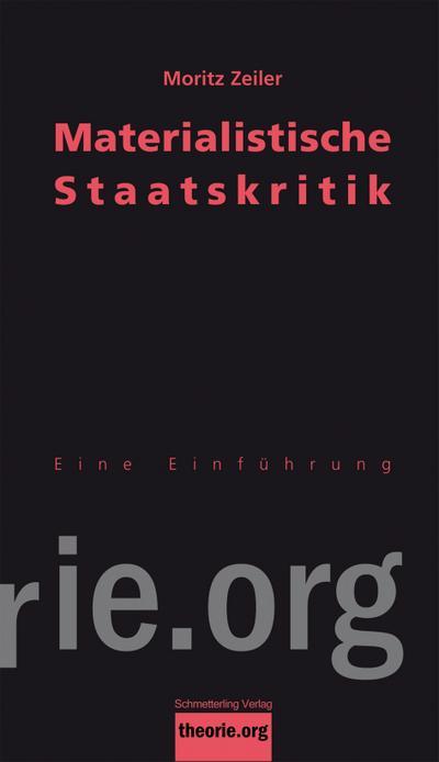 Materialistische Staatskritik: Eine Einführung (Theorie.org)