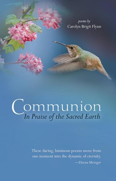 Communion: In Praise of the Sacred Earth