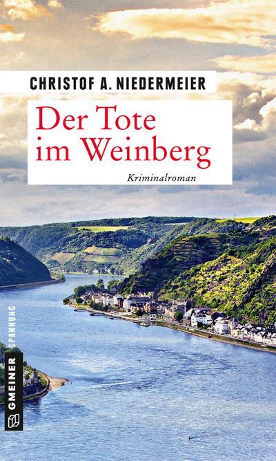 Der Tote im Weinberg: Kriminalroman (Kriminalromane im GMEINER-Verlag) (Koch Jo Weidinger)