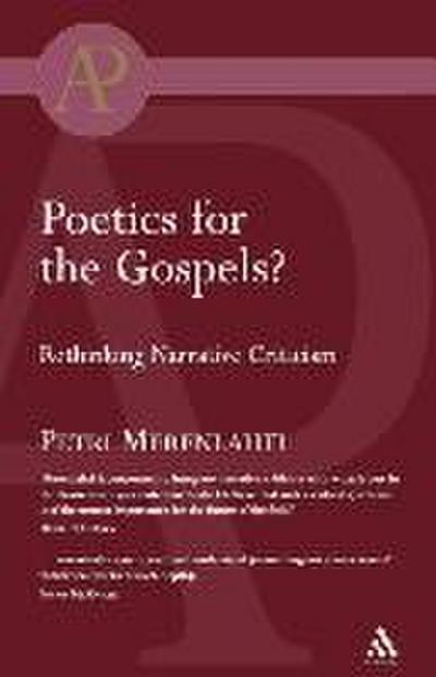 Poetics for the Gospels?: Rethinking Narrative Criticism