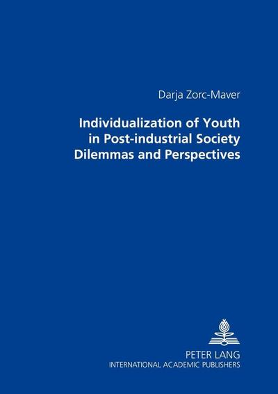 Individualization of Youth in Post-industrial Society: Dilemmas and Perspectives