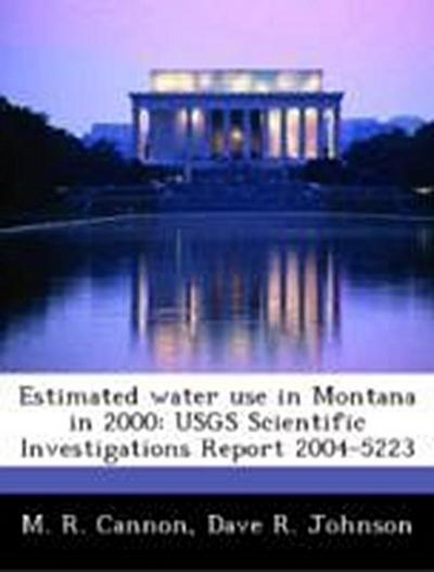 Cannon, M: Estimated water use in Montana in 2000: USGS Scie