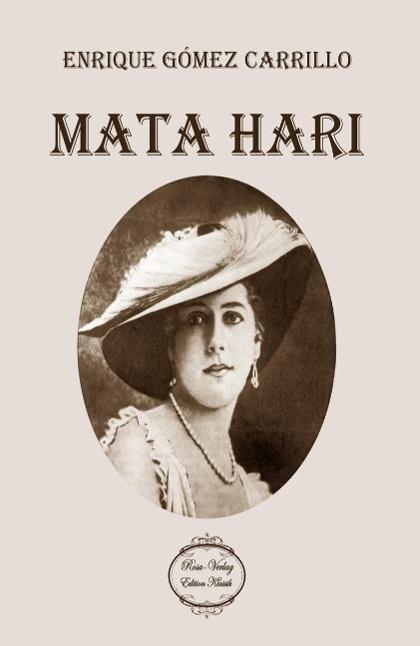 Mata Hari Enrique Gómez Carrillo