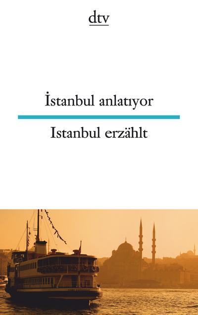 Istanbul anlatiyor Istanbul erzählt (dtv zweisprachig)