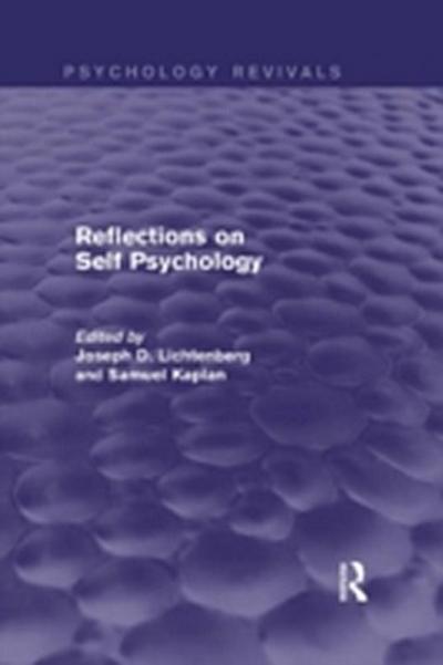 Reflections on Self Psychology (Psychology Revivals)