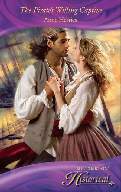 The Pirate's Willing Captive (Mills & Boon Historical)
