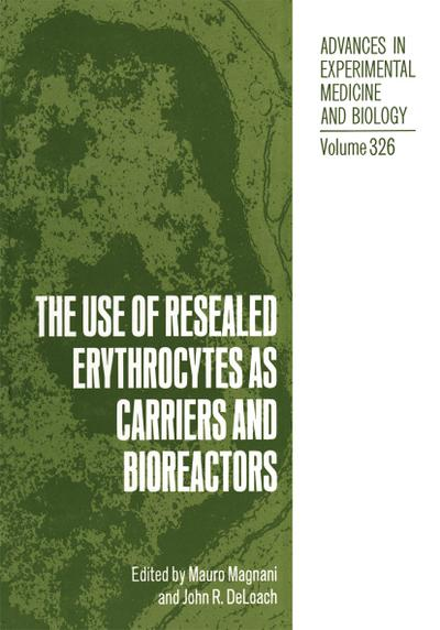 Use of Resealed Erythrocytes as Carriers and Bioreactors